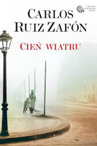 """Cień wiatru""Autor: Carlos Ruiz Zafón"