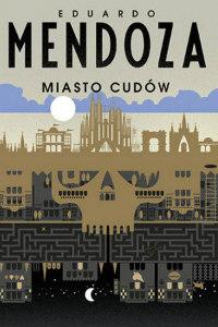 książka Miasto cudów Autor: Eduardo Mendoza